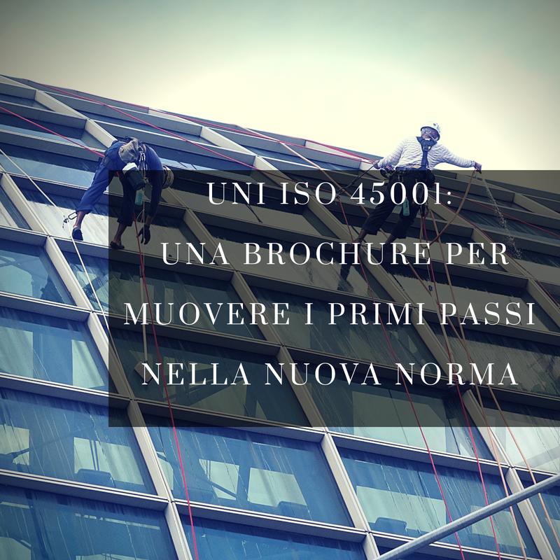 UNI una brochure per muovere i primi passi nella nuova norma ISO 45001